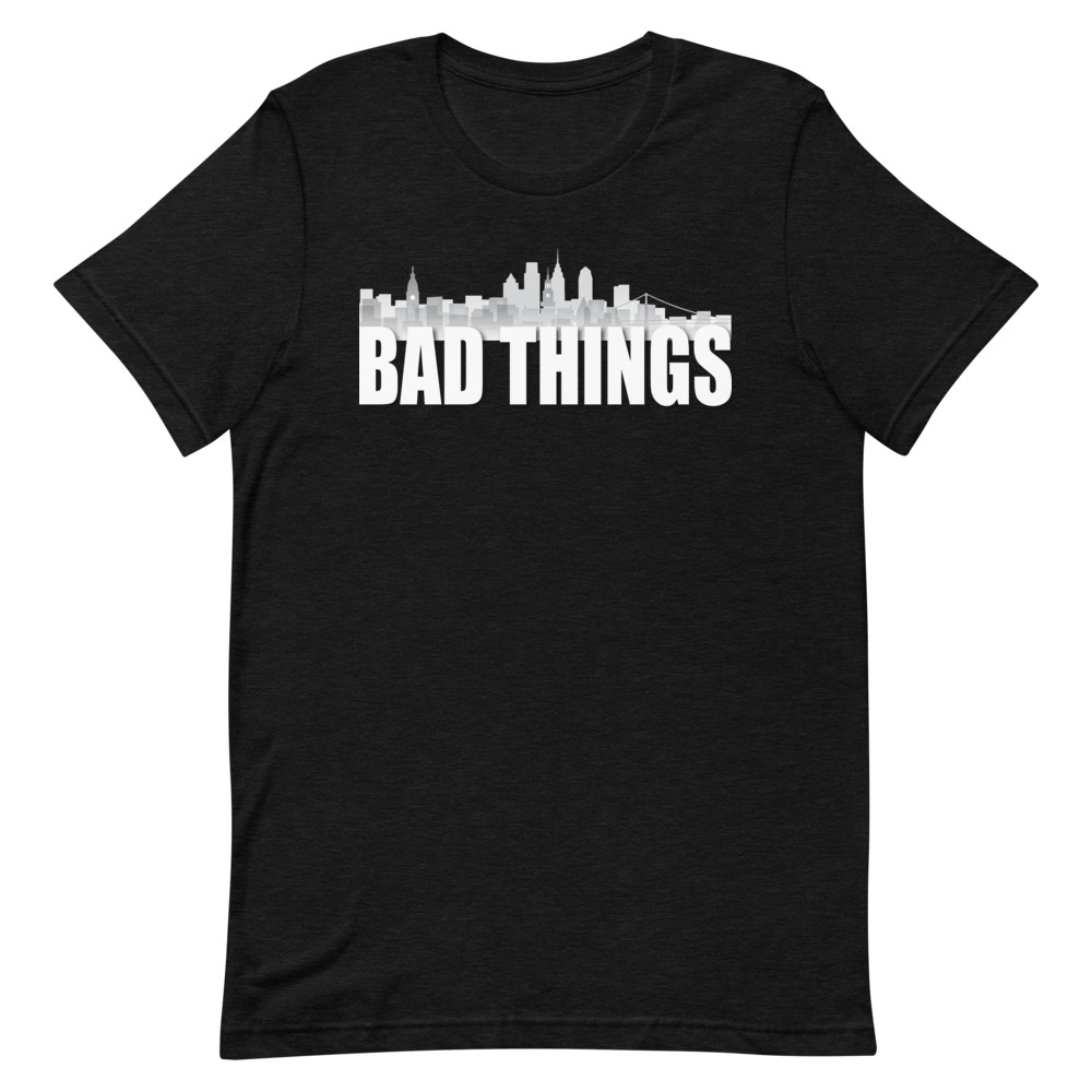 Bad Things Happen In Philly Tee